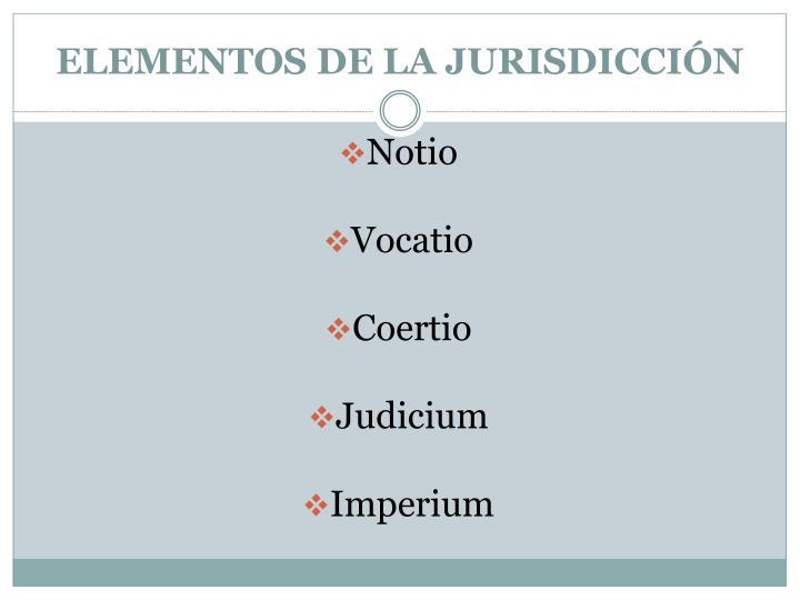 ELEMENTOS DE LA JURISDICCIÓN
