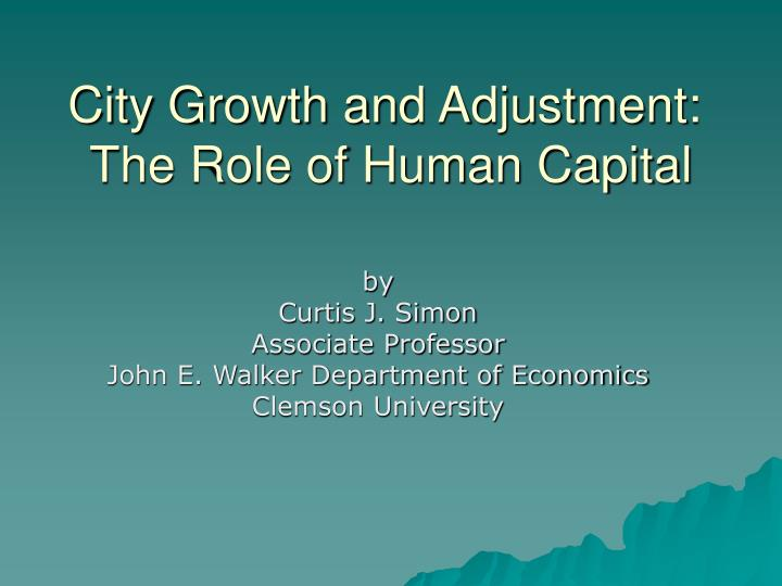 City growth and adjustment the role of human capital