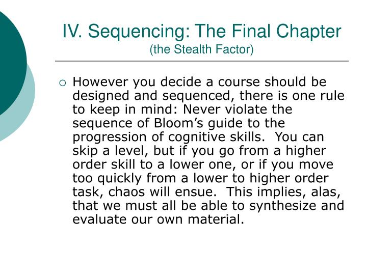 IV. Sequencing: The Final Chapter