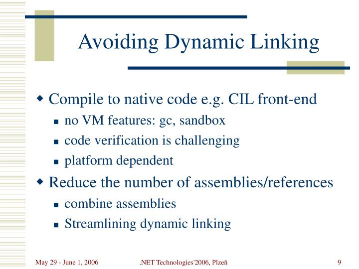 Avoiding Dynamic Linking
