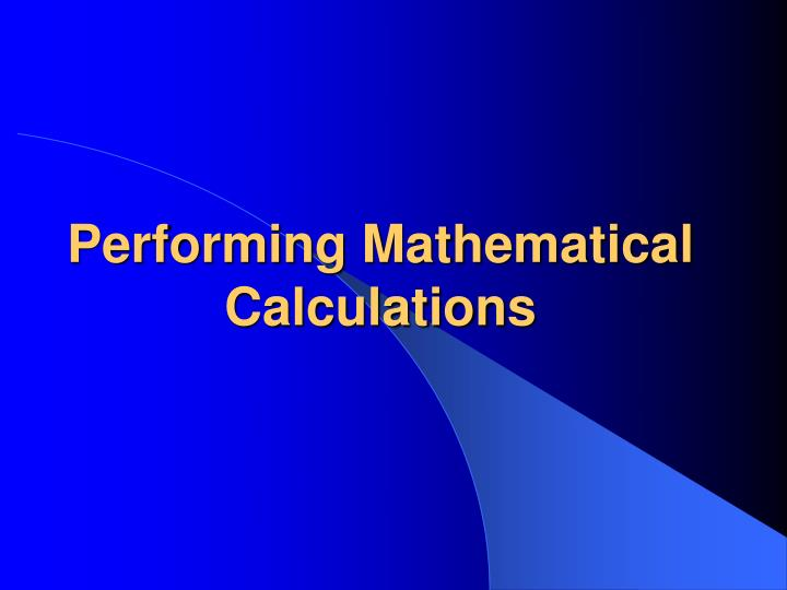 Performing Mathematical Calculations
