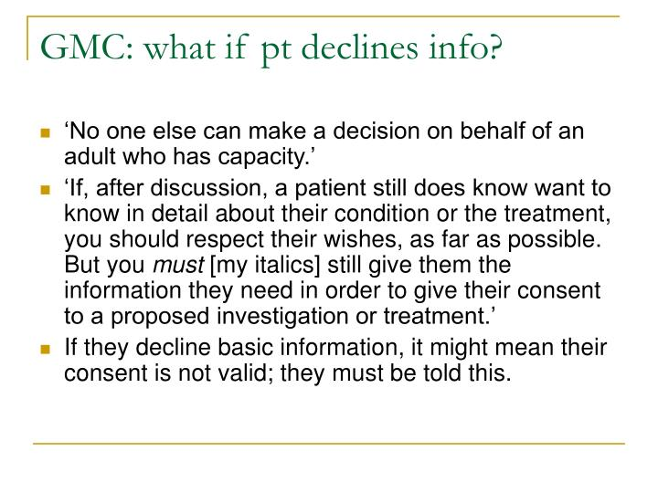 GMC: what if pt declines info?