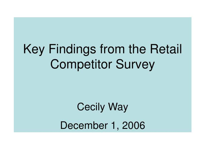 Key Findings from the Retail Competitor Survey