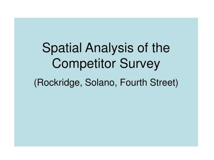 Spatial Analysis of the Competitor Survey