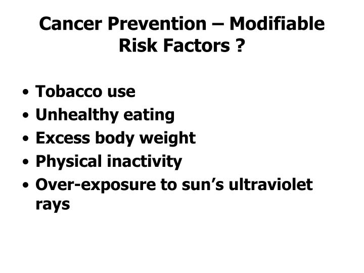 Cancer Prevention – Modifiable Risk Factors ?