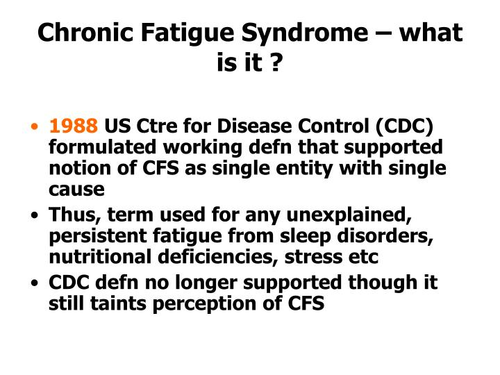Chronic Fatigue Syndrome – what is it ?