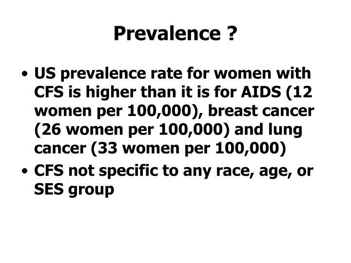 Prevalence ?