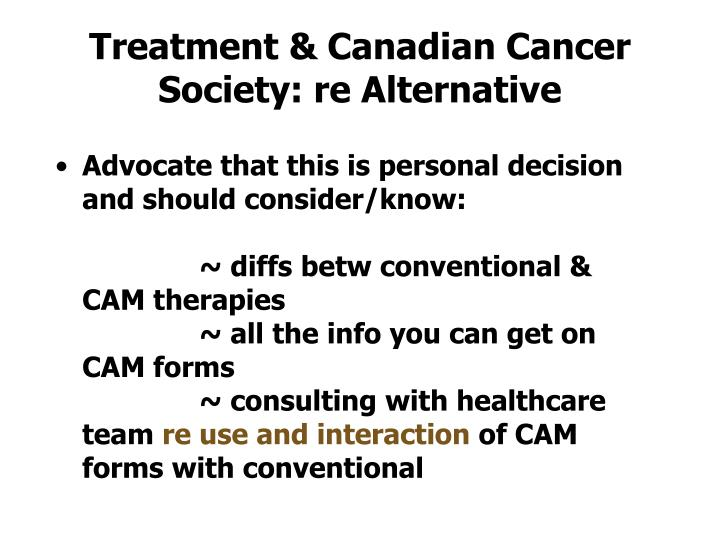 Treatment & Canadian Cancer Society: re Alternative