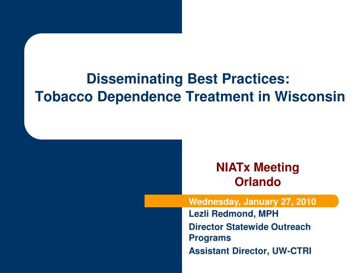 Disseminating best practices tobacco dependence treatment in wisconsin