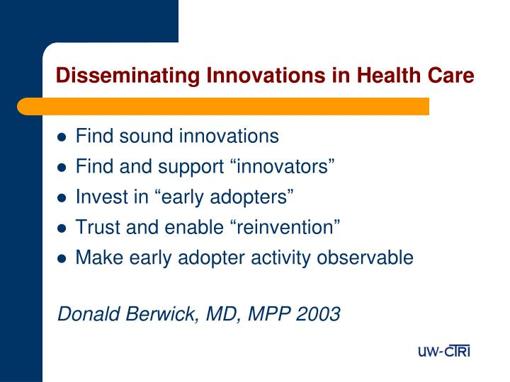 Disseminating Innovations in Health Care