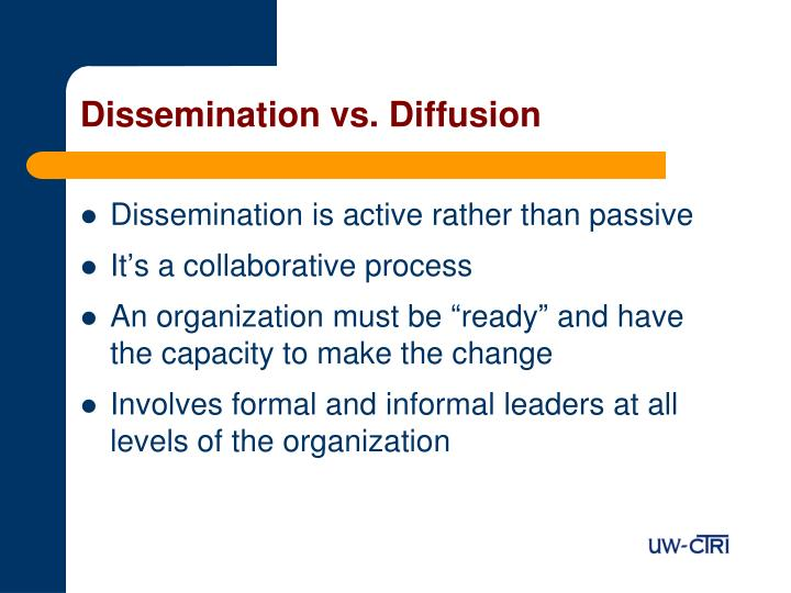 Dissemination vs. Diffusion