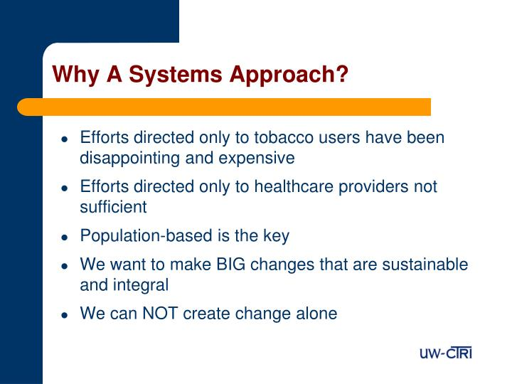 Why A Systems Approach?