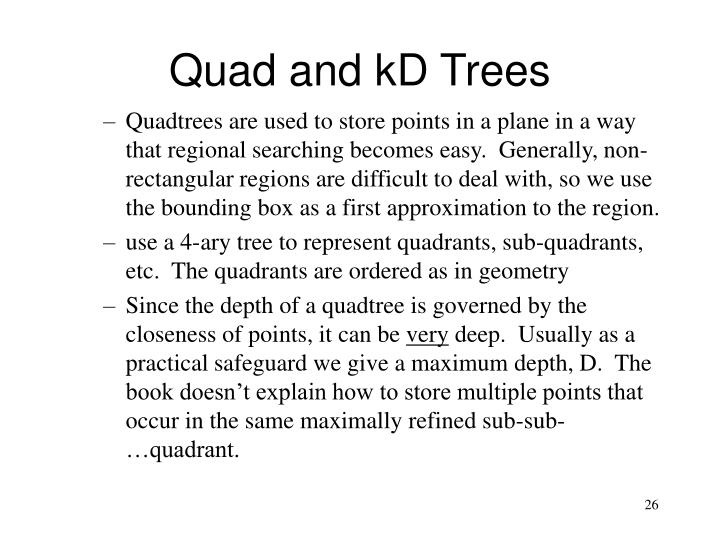 Quad and kD Trees