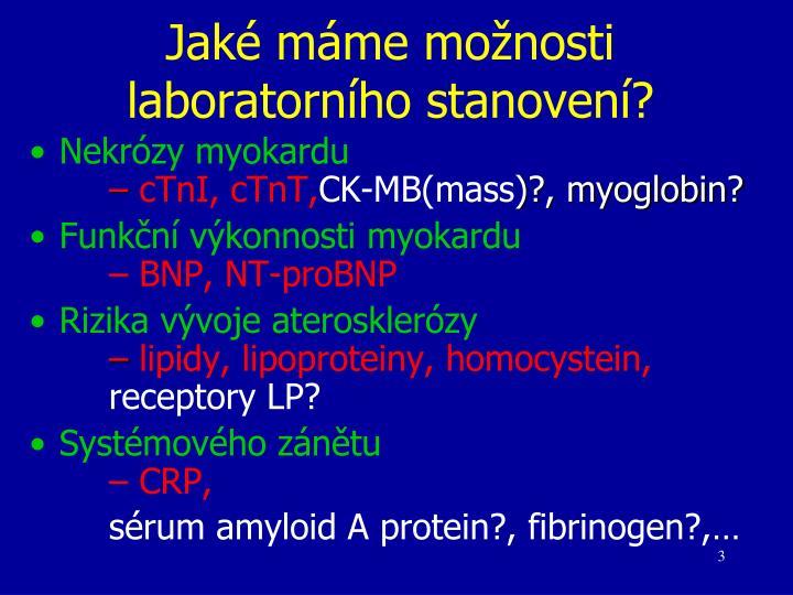 Jaké máme možnosti laboratorního stanovení?