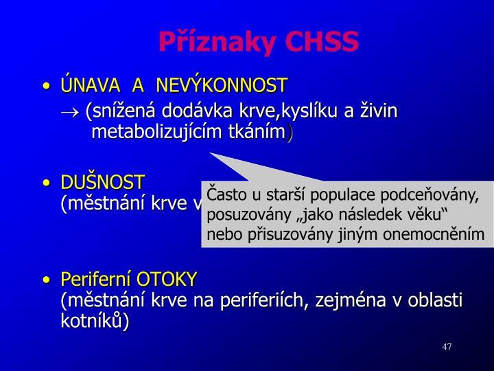 Příznaky CHSS