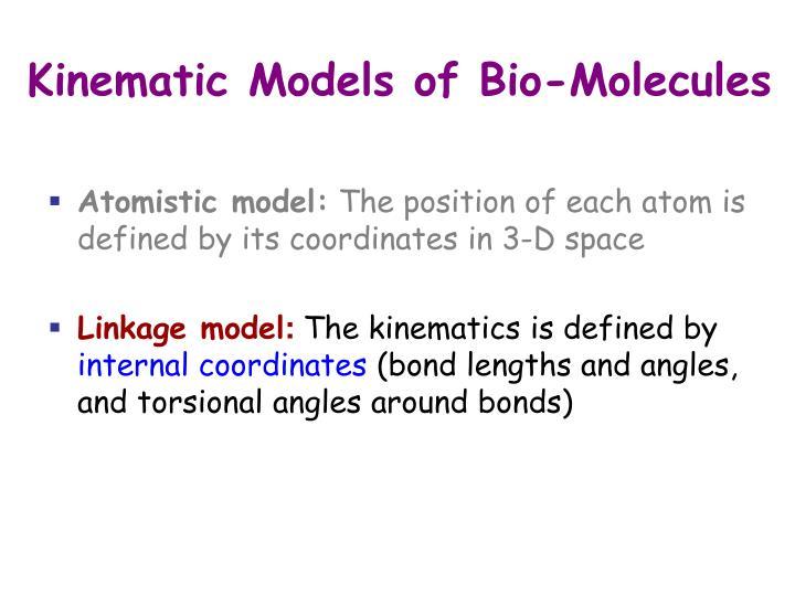 Kinematic Models of Bio-Molecules