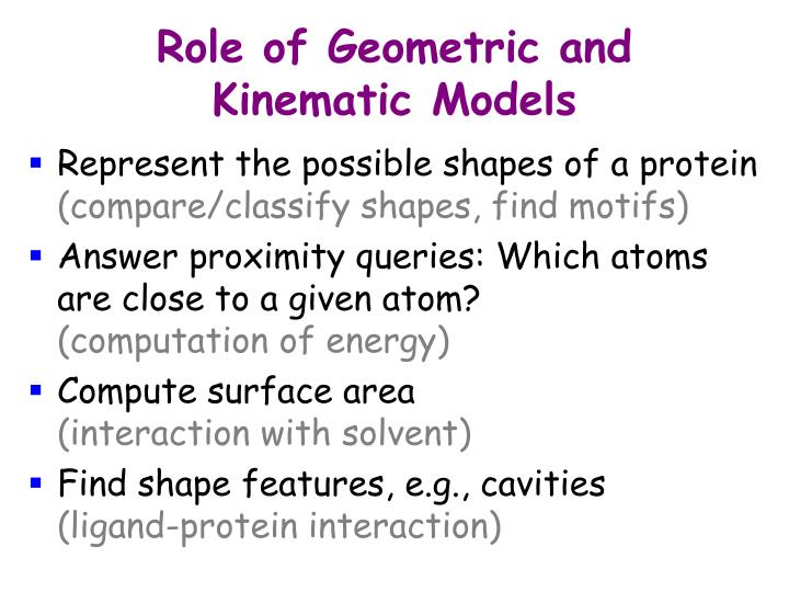 Role of Geometric and Kinematic Models
