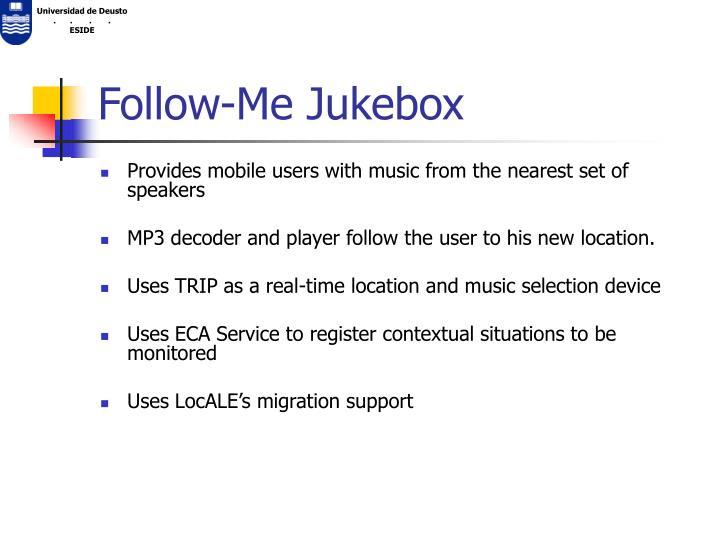 Follow-Me Jukebox
