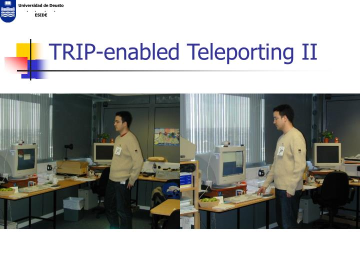 TRIP-enabled Teleporting II