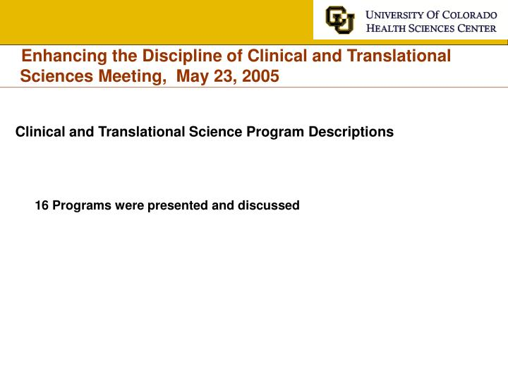 Enhancing the Discipline of Clinical and Translational Sciences Meeting,  May 23, 2005