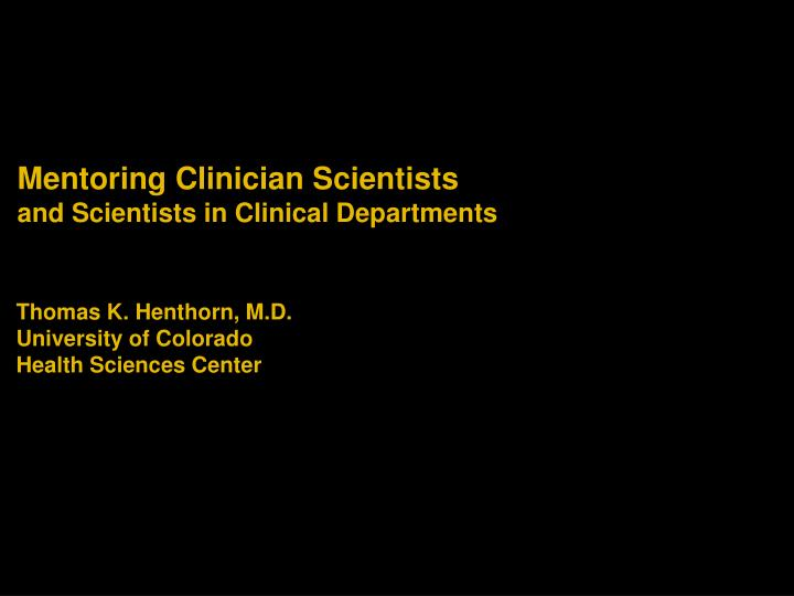 mentoring clinician scientists and scientists in clinical departments