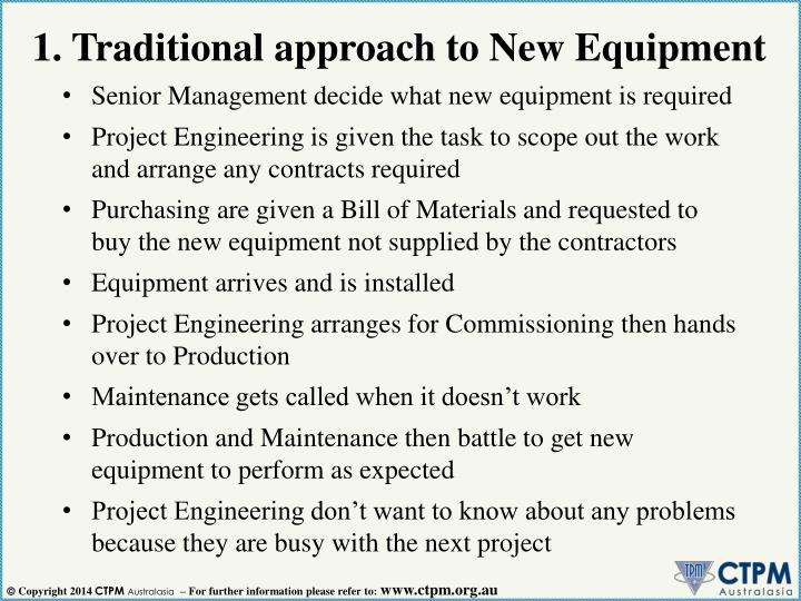 1. Traditional approach to New Equipment