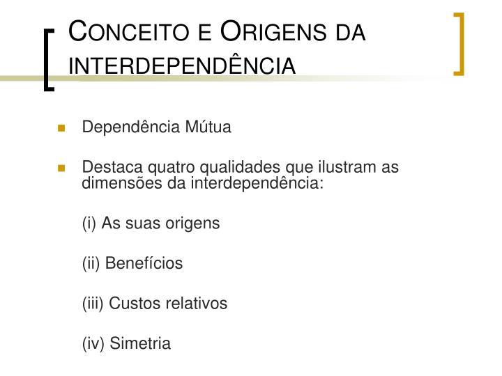Conceito e Origens da interdependência