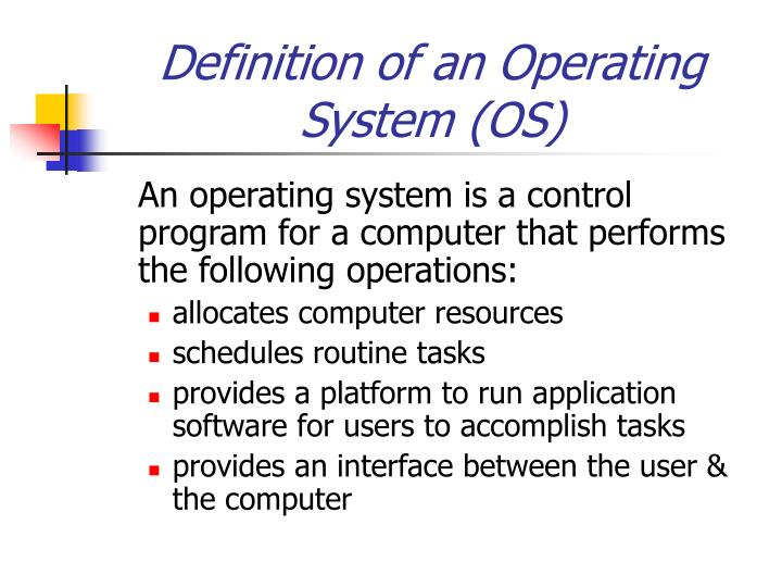 Definition of an Operating System (OS)
