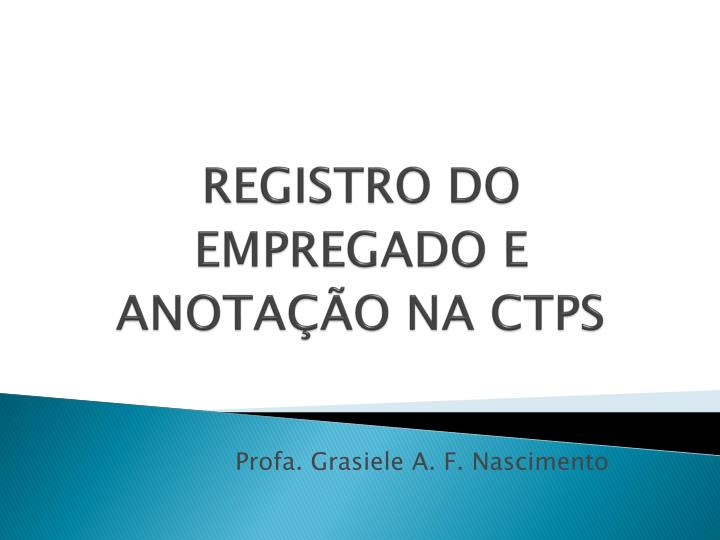 Registro do empregado e anota o na ctps