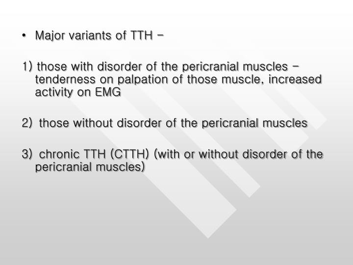 Major variants of TTH -