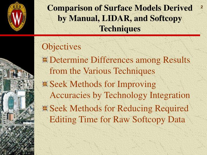 Comparison of surface models derived by manual lidar and softcopy techniques1