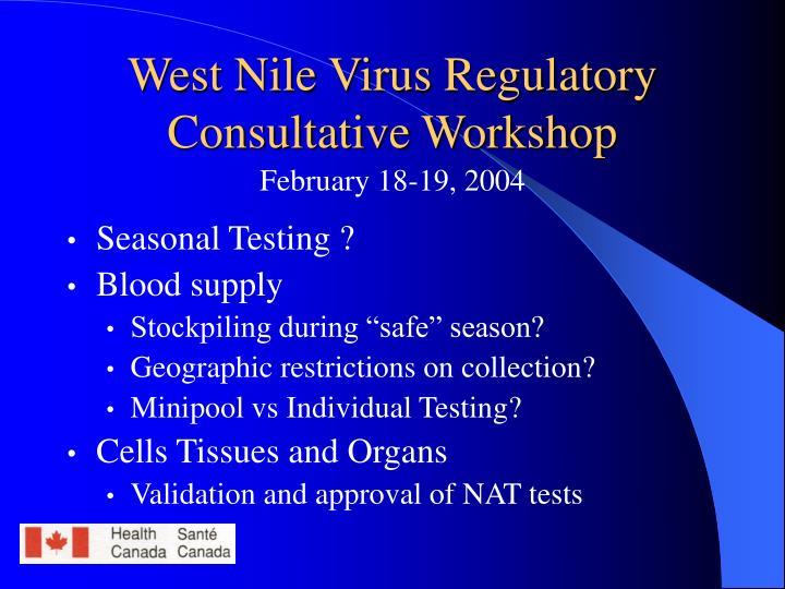 West Nile Virus Regulatory Consultative Workshop