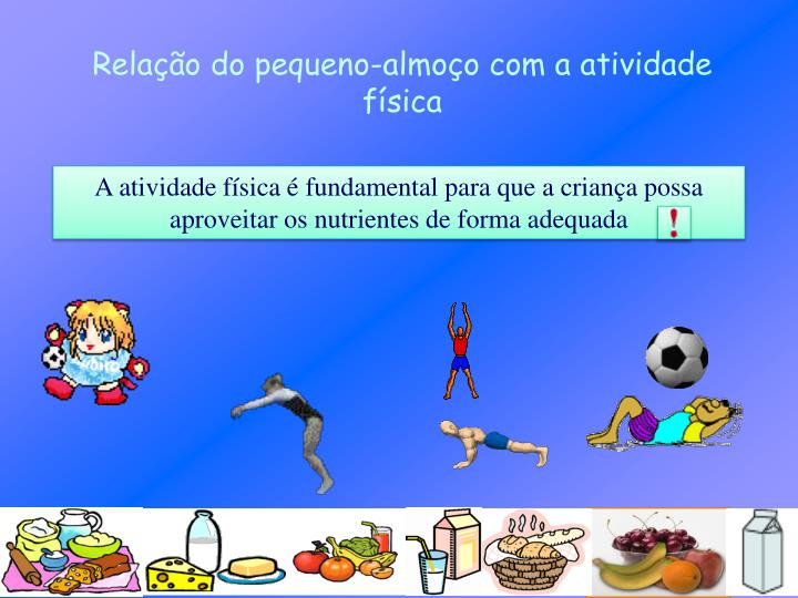 A atividade física é fundamental para que a criança possa aproveitar os nutrientes de forma adequada