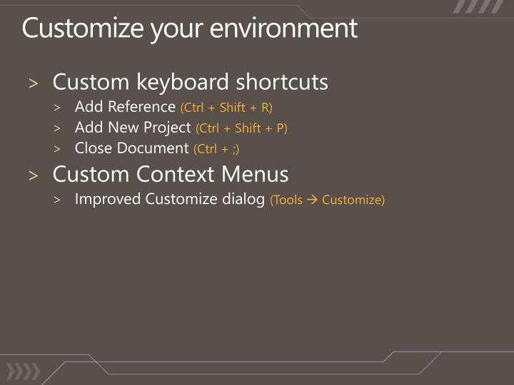 Customize your environment