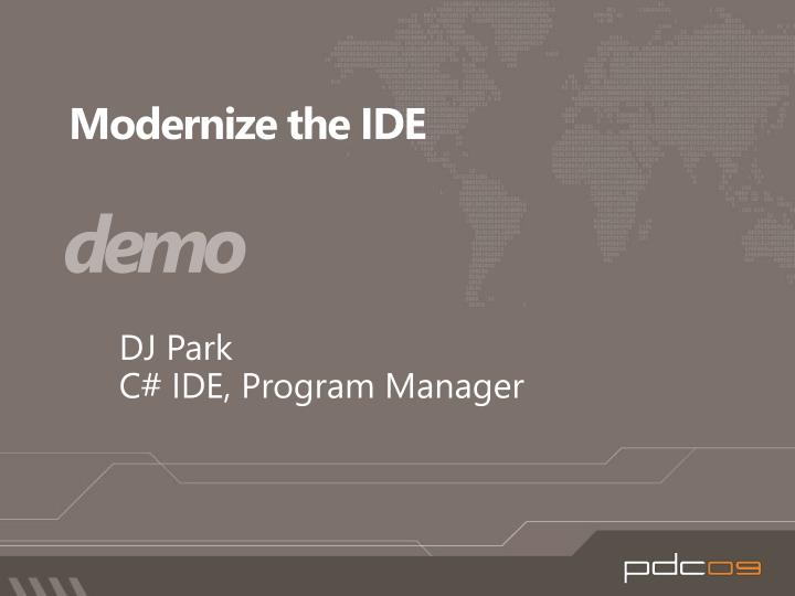 Modernize the IDE