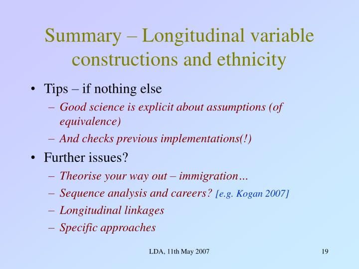 Summary – Longitudinal variable constructions and ethnicity