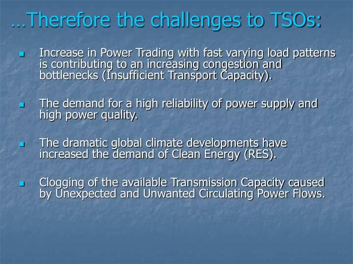 …Therefore the challenges to TSOs: