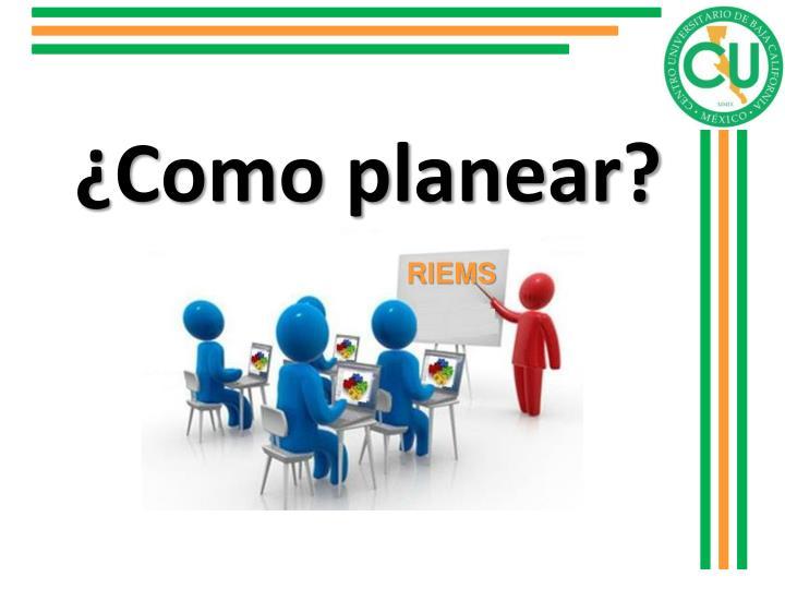 ¿Como planear?