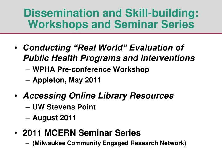 Dissemination and Skill-building: