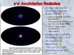 e e annihilation radiation