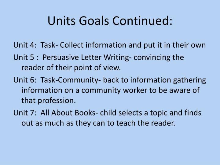 Units Goals Continued: