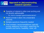 approach to de constructing research question