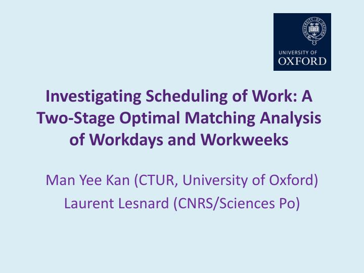 Investigating scheduling of work a two stage optimal matching analysis of workdays and workweeks