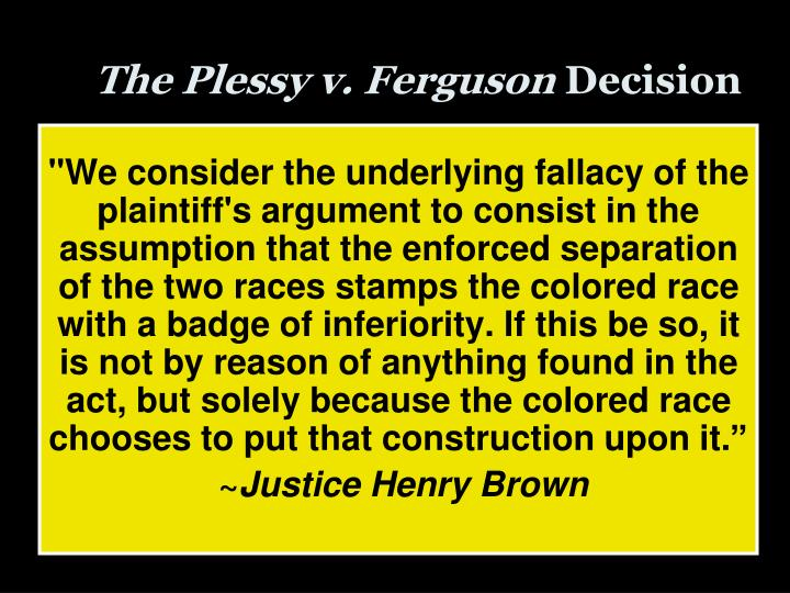 The Plessy v. Ferguson