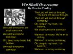 we shall overcome by charles tindley