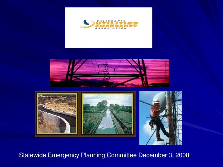 Statewide Emergency Planning Committee December 3, 2008