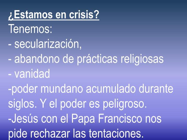 ¿Estamos en crisis?