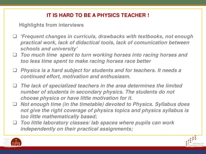 IT IS HARD TO BE A PHYSICS TEACHER !