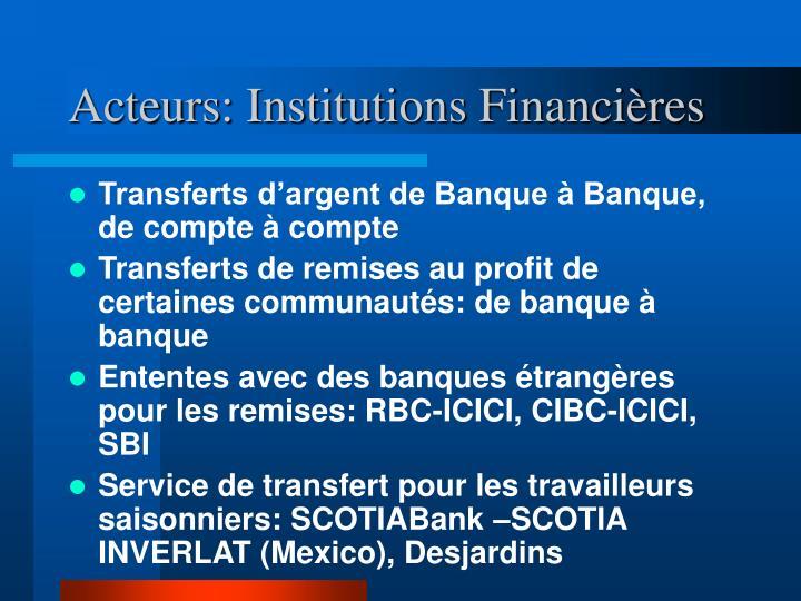 Acteurs: Institutions Financières
