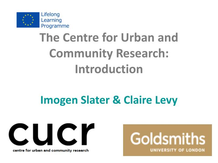 The Centre for Urban and Community Research: Introduction